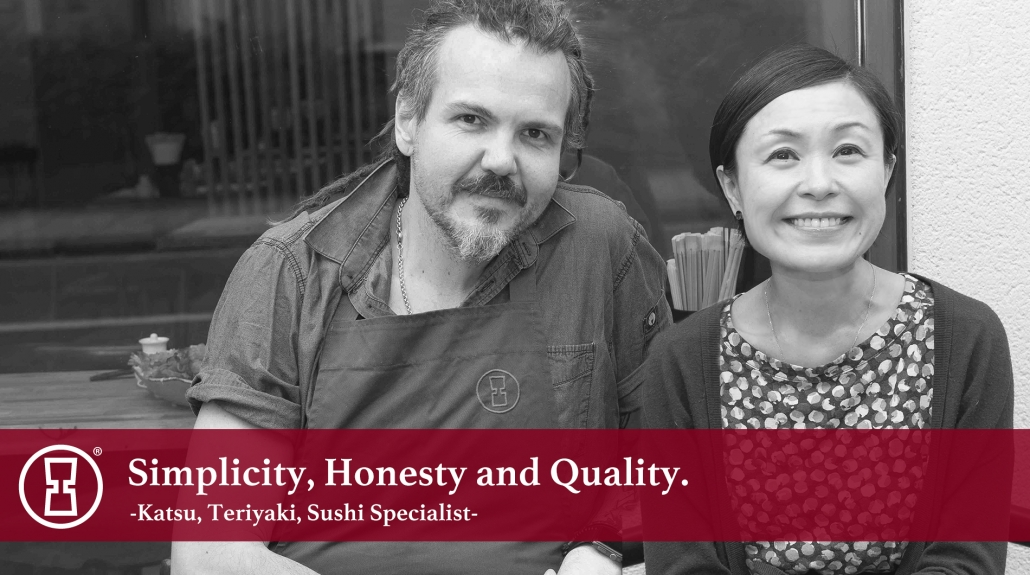 Believing in Simplicity,Honesty and Quality.TANAKATSU-Katsu, Teriyaki, Sushi Specialist-